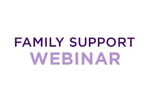 Family Support Webinar