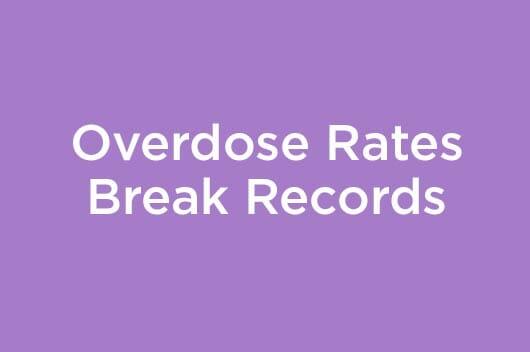 Overdose Rates Break Records