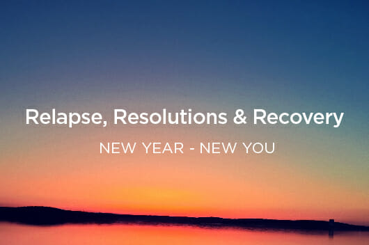 Relapse Resolutions & Recovery 01