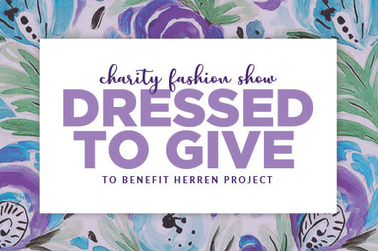 dressed to give charity fashion show to benefit herrenproject